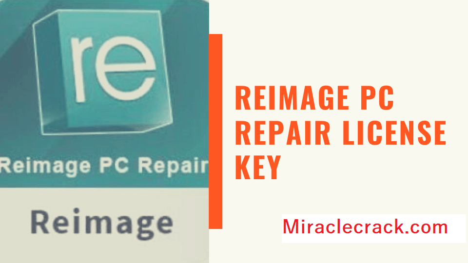 Reimage PC Repair 2021 Crack INCL Keygen Final License Key FREE Download!
