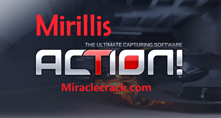Mirillis Action 4.18.1 Crack (Mac) + License Key [Win] Activation Code FREE Download!