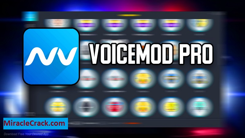 VoiceMod Pro [2.9] Crack + License Key Keygen [Activation Key] Torrent 2021!